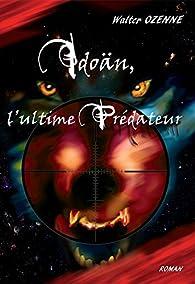 Idoän, l'ultime prédateur par Walter Ozenne
