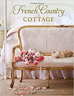 Amazon.com: French Country Cottage (9781423648925): Courtney Allison: Books