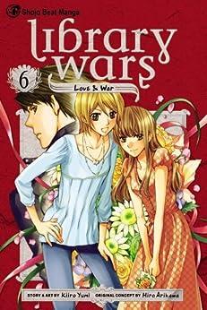 Library Wars: Love & War, Vol. 6 by [Yumi, Kiiro]
