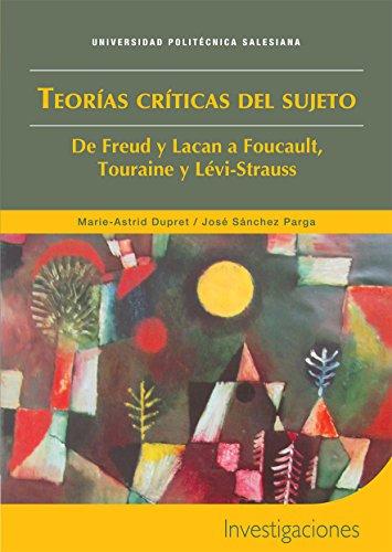 Teorías críticas del sujeto: De Freud y Lacan a Foucault, Touraine y Lévi-