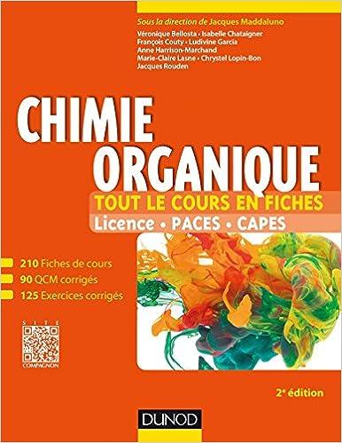 a71afc3b80e195 Amazon.fr - Chimie organique - 2e éd - Tout le cours en fiches: Tout le  cours en fiches (+ site compagnon) - Jacques Maddaluno, Véronique Bellosta,  ...