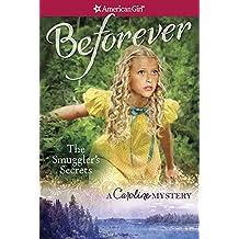 The Smuggler's Secrets:  A Caroline Mystery (American Girl Beforever Mysteries)