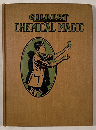Gilbert Chemical Magic- A Presentation of Original and Famous Tricks in Conjuring Accomplished by the Use of ()