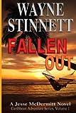 img - for Fallen Out: A Jesse McDermitt Novel (Caribbean Adventure Series) (Volume 1) book / textbook / text book