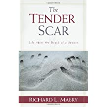 Tender Scar, The: Life After the Death of a Spouse