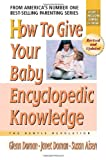 How to Give Your Baby Encyclopedic Knowledge, Glenn Doman and Janet Doman, 0757001823