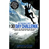 Ketogenic Diet: 30 Day Challenge – Lose Up to 30 Pounds Quickly and Easily