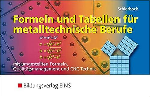 Formeln und Tabellen für metalltechnische Berufe. Mit umgestellten ...