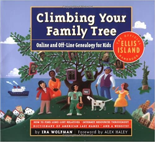Climbing Your Family Tree : Online and off-Line Genealogy for Kids by Ira Wolfman (2001-01-01)