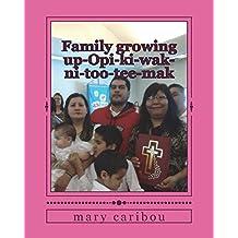 Family growing up-Opi-ki-wak-ni-too-tee-mak