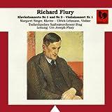 Richard Flury: Klavierkonzerte No. 1 & 2, Violinkonzert No. 1