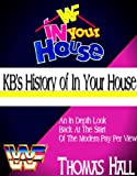 KBs History of In Your House