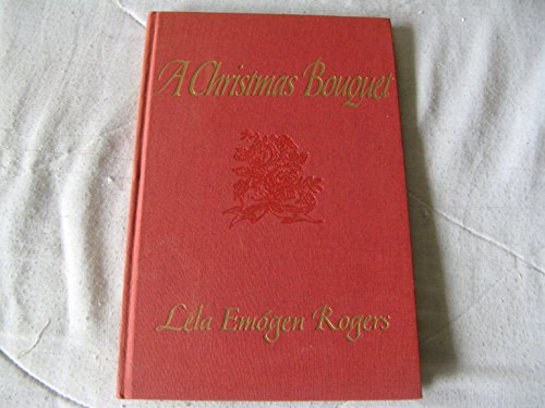 A Christmas Bouquet (Poems by the Mother of Ginger Rogers)