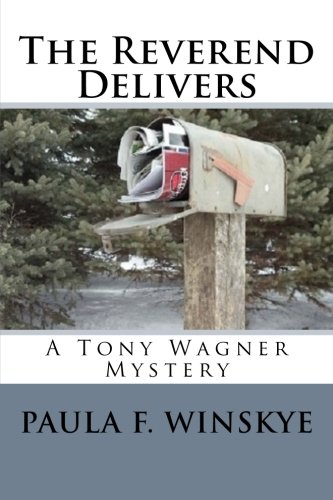 The Reverend Delivers: A Tony Wagner Mystery (Tony Wagner Mysteries) (Volume 5)
