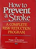 How to Prevent a Stroke: A Complete Risk-Reduction Program
