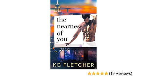 The Nearness Of You Kindle Edition By Kg Fletcher Literature