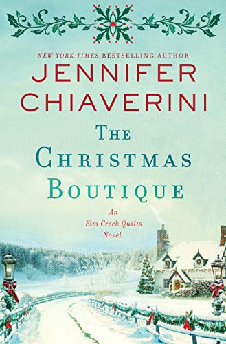 The Christmas Boutique: An Elm Creek Quilts Novel (The Elm Creek Quilts Series)