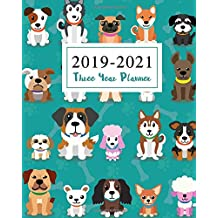 2019-2021 Three Year Planner: Cute Animal Dogs Cover Monthly Planner Calendar Academic January 2019 to December 2021 Organizer Agenda for The Next Three Years Appointment Notebook Personal