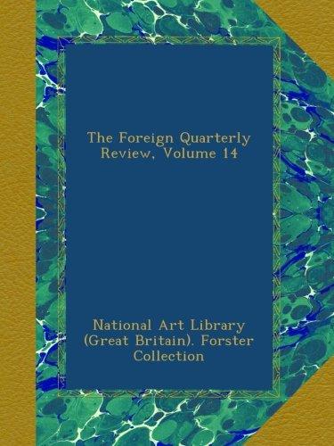 The Foreign Quarterly Review, Volume 14 pdf epub