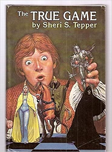 The True Game (omnibus of King's Blood Four, Necromancer Nine & Wizard's Eleven), Tepper, Sheri S.