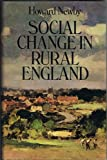 Social Change in Rural England, Howard Newby, 0299080404