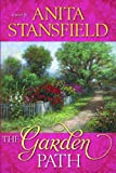 The Garden Path, Anita Stansfield, 1621084361