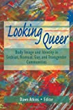Looking Queer, Dawn Atkins and John P. Dececco, 0789004631