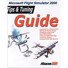 Microsoft Flight Simulator 2000: Tips and Tuning Guide