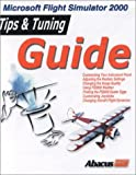 Tips and Tuning Guide for MS Flight Simulator 2000, Abacus Software Staff, 1557554390
