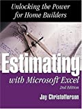 Estimating with Microsoft Excel : Unlocking the Power for Home Builders, Jay Christofferson, 0867185023