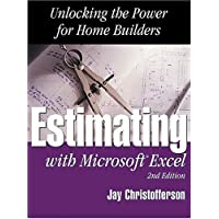 Estimating with Microsoft Excel: Unlocking the Power for Home Builders with CDROM