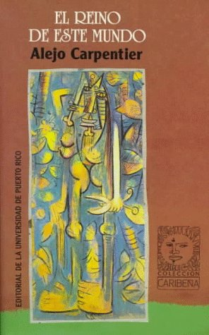 El Reino de Este Mundo (Coleccion Caribena) (Spanish Edition)
