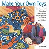 Make Your Own Toys, Petra Boase, 1842153153