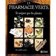 La NOUVELLE PHARMACIE VERTE: Se soigner par les plantes