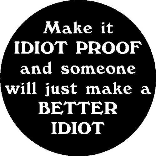 1 | make it idiot proof and someone will make a better idiot, I Make Decals™, funny, humor, Hard Hat, lunch box, tool box, Helmet Stickers 2″ x 2″
