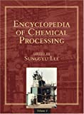 Encyclopedia of Chemical Processing, Sunggyu Lee, 0824755006