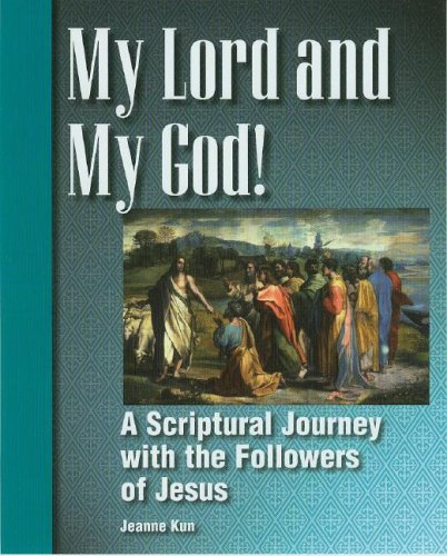 My Lord and My God: Scriptural Journey with the Followers of Jesus