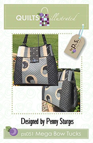 Mega Bow Tucks Quilted Bag Pattern by Penny Sturges (Quilted Bag Patterns)