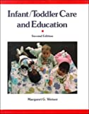 Infant-Toddler Care and Education, Weiser, Margaret G., 0675213185