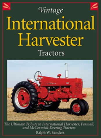 Vintage International Harvester Tractors: The Ultimate Tribute to International Harvester, Farmall, and McCormick-Deering Tractors (Town Square Books) ebook