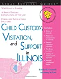Child Custody, Visitation, and Support in Illinois, Linda H. Connell, 1572482443