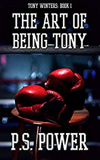 The Art Of Being Tony by P.S. Power ebook deal