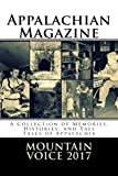 Appalachian Magazine s Mountain Voice: 2017: A Collection of Memories, Histories, and Tall Tales of Appalachia