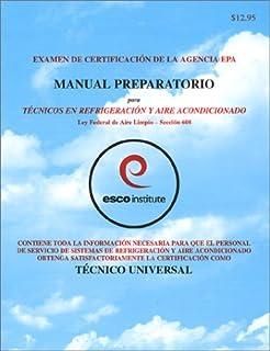 Examen De Certification De LA Agencia Epa Manual Preparatorio Para Tecnicos En Refrigeration Y Aire Acondicionado