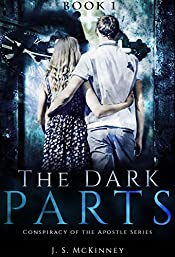 The Dark Parts: Conspiracy of the Apostle Series: Book 1
