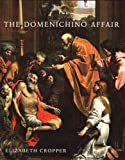img - for The Domenichino Affair: Novelty, Imitation, and Theft in Seventeenth-Century Rome book / textbook / text book