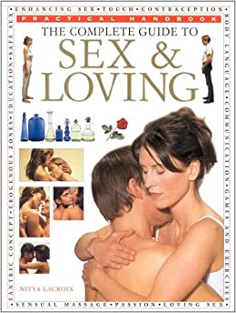 The Complete Guide to Sex and Loving (Illustrated