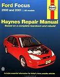 Haynes 2000 and 2001 Ford Focus Repair Manual (Hayne's Automotive Repair Manual)
