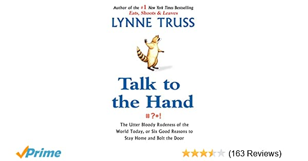 Fbas Beyond Basics Talk By Jessica >> Amazon Com Talk To The Hand The Utter Bloody Rudeness Of The World