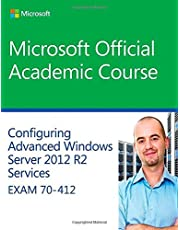 70-412 Configuring Advanced Windows Server 2012 Services R2: Written by Microsoft Official Academic Course, 2014 Edition, Publisher: Wiley [Paperback]